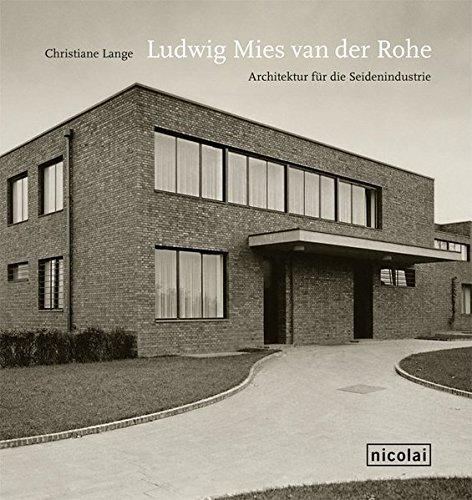Ludwig Mies van der Rohe: Architektur für die Seidenindustirie