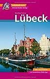 Lübeck MM-City Reiseführer Michael Müller Verlag: Individuell reisen mit vielen praktischen Tipps und Web-App mmtravel.com