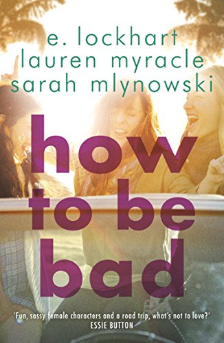 How to Be Bad par Sarah Mlynowski