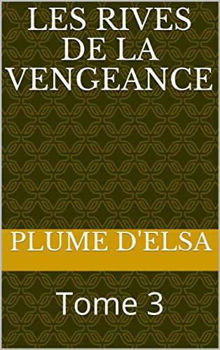 Couverture du livre Les Rives de la Vengeance: Tome 3