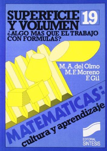 Superficie y volumen (Matemáticas, cultura y aprendizaje) por Maria de Los Angeles Olmo Romero