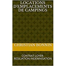 LOCATIONS D'EMPLACEMENTS DE CAMPINGS: CONTRAT-LOYER-RESILIATION-INDEMNISATION (French Edition)