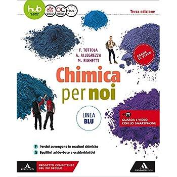 Chimica Per Noi. Ediz. Blu. Per Il Secondo Biennio Dei Licei. Con E-Book. Con Espansione Online: 2