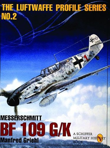 Messerschmitt Bf 109 G/k:  Luftwaffe Profile Series 2