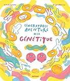 """Afficher """"L'incroyable aventure de la génétique"""""""