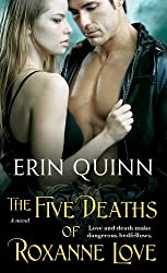 The Five Deaths of Roxanne Love (The Beyond Series) by Erin Quinn (2013-08-27)