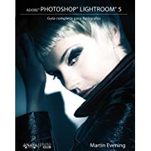 Adobe Photoshop Lightroom 5: Gu??a completa para fot??grafos / The Complete Guide for Photographers (Spanish Edition) by Martin Evening (2014-01-30)