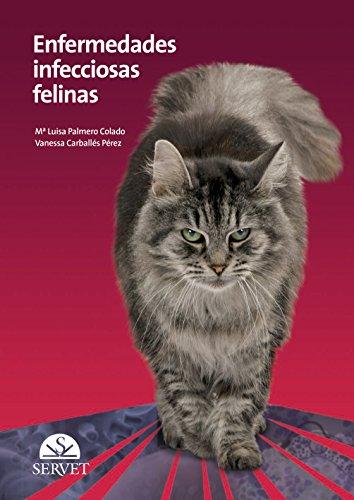 Enfermedades infecciosas felinas - Libros de veterinaria - Editorial Servet por Vanessa Carballé Maria Luisa Palmero Colado