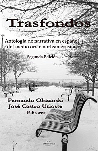 Trasfondos: Antología de narradores en español del medio oeste norteamericano por José Castro Urioste