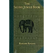 The Second Jungle Book: 1906 edition, illustrated (English Edition)