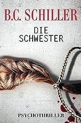 Die Schwester (German Edition) by B.C. Schiller (2014-10-05)