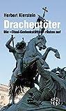 Drachentöter: Die »Stasi-Gedenkstätten« rüsten auf (Spotless) - Herbert Kierstein