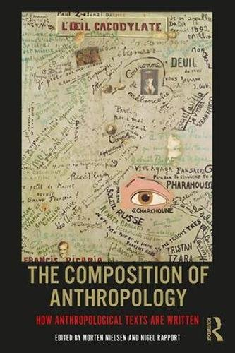 The Composition of Anthropology: How Anthropological Texts Are Written