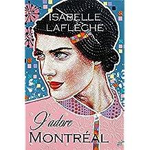 J'adore Montreal (English Edition)