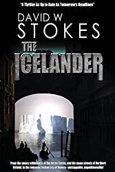 The Icelander: A Thriller As Up To Date As Tomorrows Headlines by David W Stokes (2011-04-12)