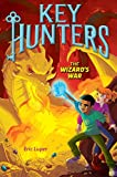 #1: KEY HUNTERS #4: THE WIZARD'S WAR