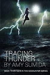 Tracing Thunder: Volume 13 (The Godhunter) by Amy Sumida (2014-06-28)