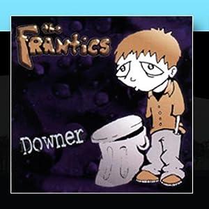 The Frantics - Downer
