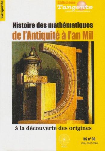 Histoire des mathématiques de l'Antiquité à l'An Mil par Collectif