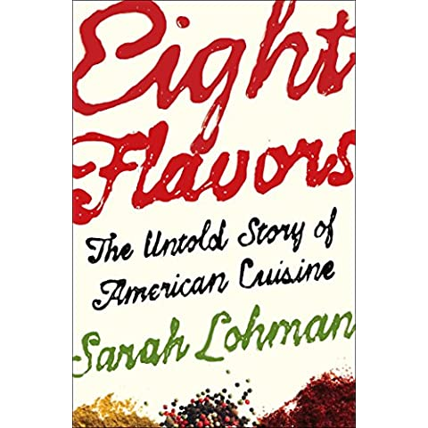 Eight Flavors: The Untold Story of American Cuisine (English Edition) - Four Flavor