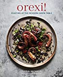 Orexi!: Feasting at the modern Greek table - Theo A. Michaels
