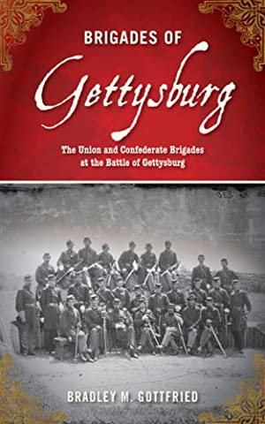 Brigades of Gettysburg: The Union and Confederate Brigades at the