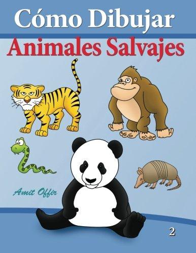 Cómo Dibujar - Animales Salvajes: Libros de Dibujo: Volume 2 (Cómo Dibujar Comics)