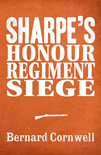 Sharpe 3-Book Collection 6: Sharpe's Honour, Sharpe's Regiment, Sharpe's Siege (Sharpe Series) (English Edition)