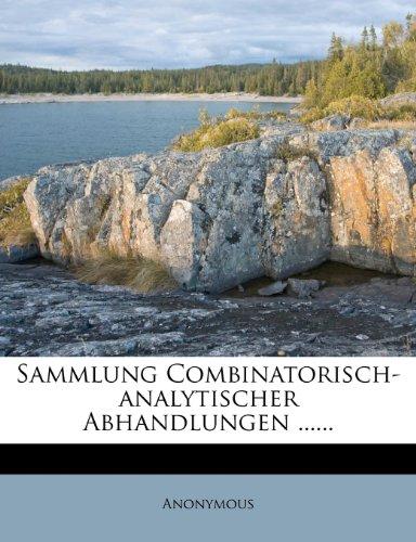 Sammlung combinatorisch-analytischer Abhandlungen