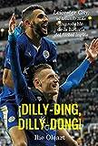 Image de ¡Dilly-ding, dilly-dong!: Leicester City, el triunfo más improbable de la historia del fútbol inglés