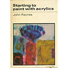 Starting to Paint with Acrylics (How to Do it) by John Raynes (1-Sep-1969) Hardcover