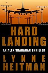 Hard Landing: An Alex Shanahan Thriller