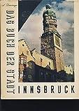 Das Buch der Stadt Innsbruck und Ihrer Umgebung