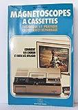 Les Magnétoscopes à cassettes : ...