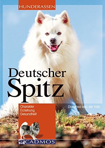 Deutscher Spitz: Charakter. Erziehung. Gesundheit. (Hunderassen) -