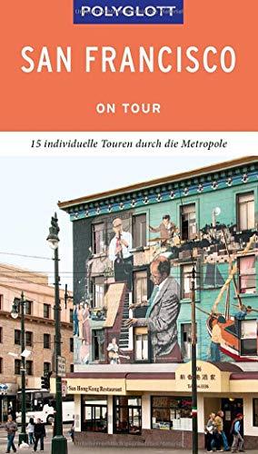 POLYGLOTT on tour Reiseführer San Francisco: 15 individuelle Touren durch die Stadt