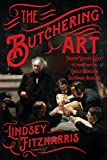#8: The Butchering Art: Joseph Lister's Quest to Transform the Grisly World of Victorian Medicine