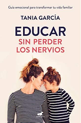 Descargar gratis Educar sin perder los nervios de Tania García
