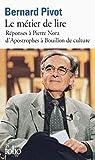 Telecharger Livres Le metier de Lire Reponse a Pierre Nora D Apostrophes a Bouillon de culture (PDF,EPUB,MOBI) gratuits en Francaise