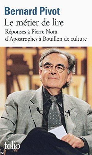 Le métier de Lire : Réponse à Pierre Nora, D'Apostrophes à Bouillon de culture