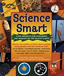 Science Smart: Cool Projects for Exploring The Marvels of the Planet Earth by Gwen Diehn (2004-03-01)