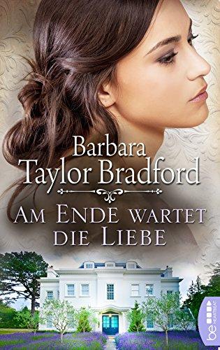 Am Ende wartet die Liebe (Emma Harte Saga 6) (Barbara Taylor Bradford Harte)