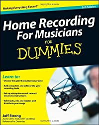 Home Recording for Musicians for Dummies by Jeff Strong (2010-12-01)