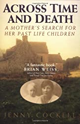 Across Time And Death: A Mother's Search For Her Past Life Children by Jenny Cockell (1994-05-06)
