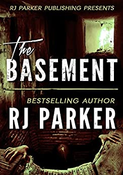 The Basement: True Story of Serial Killer Gary Heidnik (English Edition) von [Parker, RJ]