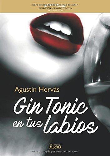 Gin Tonic en tus labios por Agustín Hervás Cobo