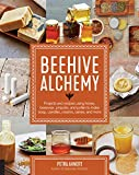 #4: Beehive Alchemy: Projects and recipes using honey, beeswax, propolis, and pollen to make soap, candles, creams, salves, and more