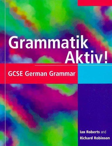 Grammatik Aktiv!: GCSE German Grammar (GCSE Grammar)