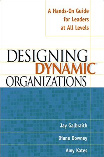 Designing Dynamic Organizations: A Hands-on Guide for Leaders at All Levels por Jay Galbraith