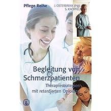 Begleitung von Schmerzpatienten: Therapiestrategien mit retardierten Opioiden (Edition)